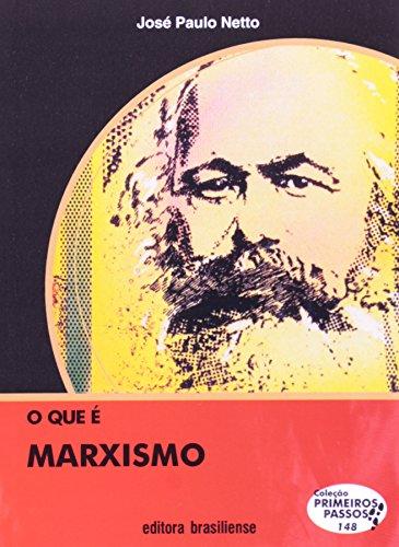 O que É Marxismo - Volume 148. Coleção Primeiros Passos