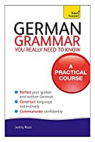 German Grammar You Really Need To Know (Teach Yourself)