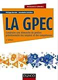 La GPEC - 3e éd. - Construire une démarche de gestion prévisionnelle des emplois et des compétences (Ressources humaines) - Format Kindle - 13,99 €