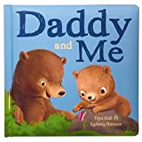 Daddy And Me Children's Padded Picture Board Book: A Story of Unconditional Love, Ages 1-5