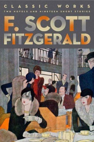 F. Scott Fitzgerald: Classic Works: Two Novels and Nineteen Short Stories (Fall River Classics)
