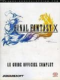 Final fantasy x - Le guide officiel complet