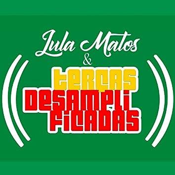 Lula Matos & Terças Desamplificadas (Ao Vivo)