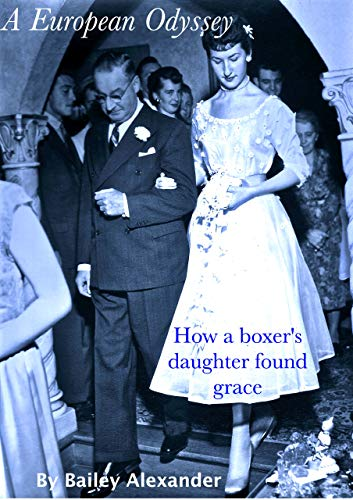 A European Odyssey: How a boxer's daughter found grace by Bailey Alexander