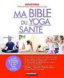 Ma bible du yoga santé - Le livre de référence à la portée de tous 100% illustré