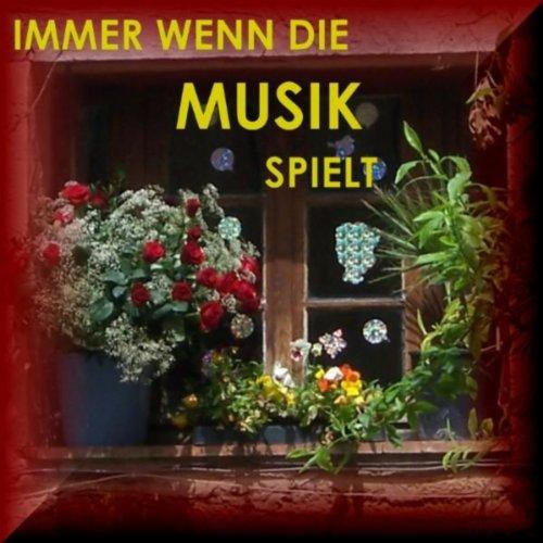 Immer Wenn Die Musik Spielt - Bavaria - German Folk - Volksmusik