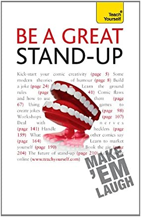 Be-a-Great-Stand-up:-Teach-Yourself:-How-to-master-the-art-of-stand-up-comedy-and-making-people-laugh