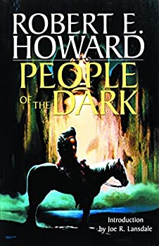 Paperback Robert E. Howard's Weird Works Volume 3: People Of The Dark (Weird Works of Robert E. Howard (Paperback)) Book