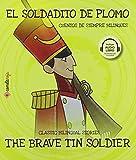 El Soldadito De Plomo/ The Brave Tin Soldier: 5 (Cuentos de siempre bilingües)
