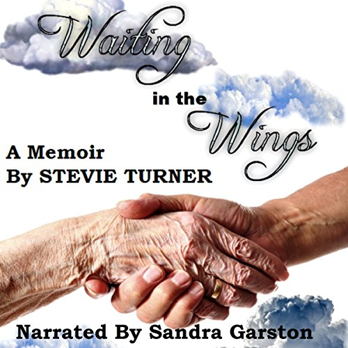 Waiting in the Wings                   By:                                                                                                                                 Stevie Turner                               Narrated by:                                                                                                                                 Sandra Garston                      Length: 7 hrs and 15 mins     Not rated yet     Overall 0.0