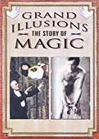 Grand Illusions: Story of Magic
