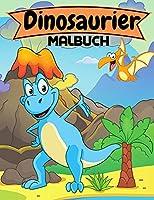 Dinosaurier Malbuch: Tolles Geschenk fuer Jungen and Maedchen Alter 2-3-4, 5-8 Niedliches Dinosaurier-Malbuch fuer Kleinkinder 50 Dinosaurier