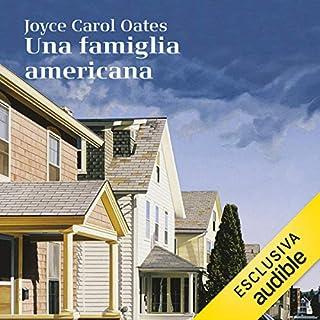 Una famiglia americana                   Di:                                                                                                                                 Joyce Carol Oates                               Letto da:                                                                                                                                 Riccardo Bocci                      Durata:  19 ore e 10 min     21 recensioni     Totali 4,5
