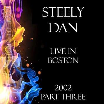 Live in Boston 2002 Part Three (Live)