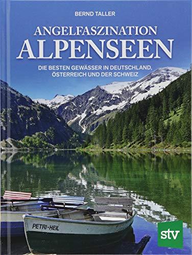 Angelfaszination Alpenseen: Die besten Gewässer in Deutschland, Österreich und der Schweiz