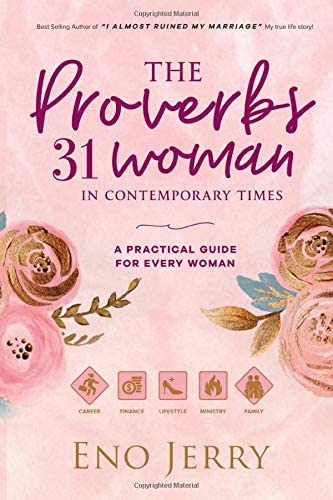 The Proverbs 31 Woman In Contemporary Times A Practical Guide For Every Woman product image