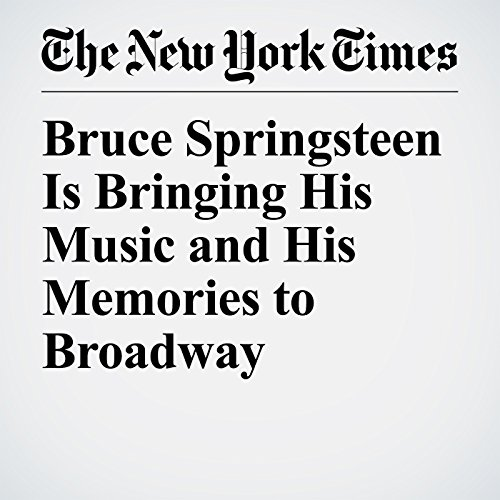Bruce Springsteen Is Bringing His Music and His Memories to Broadway copertina
