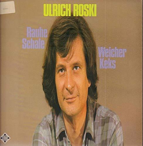 Ulrich Roski - Rauhe Schale - Weicher Keks - Telefunken - 624826