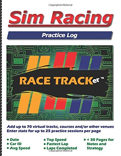 Sim Racing Practice Log: 1,750 practice session entries. Hone your racing skills at up to 70 different tracks or courses; 25 sets per page. Enter: ... and comments. 30 additional pages for notes