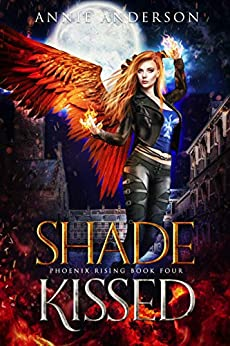 Shade Kissed (Phoenix Rising Book 4) by [Annie Anderson]