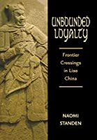 Unbounded Loyalty: Frontier Crossings in Liao China