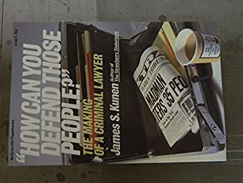 Paperback How Can You Defend Those People: The Making of a Criminal Lawyer Book