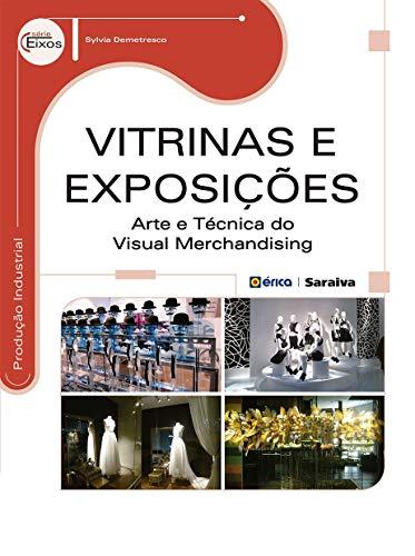 Vitrinas e Exposições – Arte e técnica do Visual Merchandising