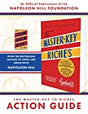 The Master-Key to Riches Action Guide: An Official Publication of the Napoleon Hill Foundation