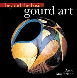 Beyond the Basics: Gourd Art (Beyond the Basics (Sterling Publishing))
