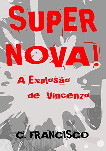 SUPERNOVA!: A Explosão de Vincenzo (Portuguese Edition).