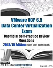 VMware VCP 6.5 Data Center Virtualization Exam Unofficial Self-Practice Review Questions 2018/19 Edition (with 60+ questions)