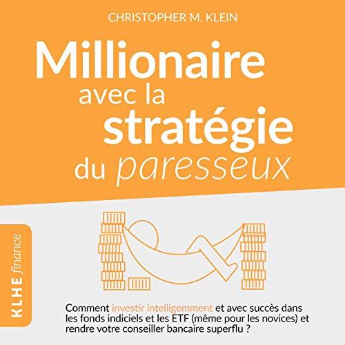 Couverture de Millionnaire Avec la Stratégie du Paresseux