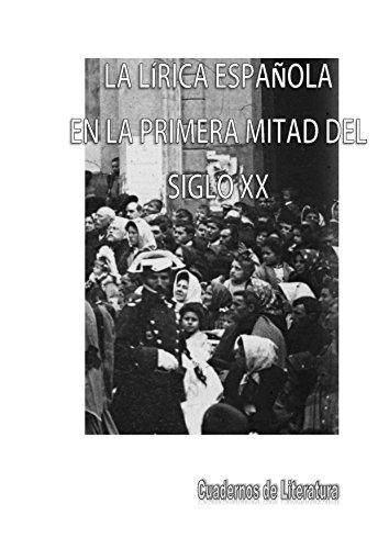 LA LÍRICA ESPAÑOLA EN LA PRIMERA MITAD DEL SIGLO XX: Cuadernos de ...