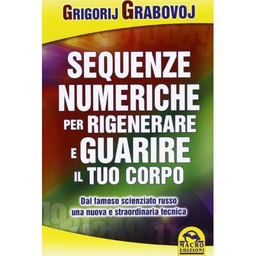 Sequenze numeriche per rigenerare e guarire il tuo corpo (Vol. 2)