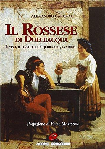 Il Rossese di Dolceacqua. Il vino, il territorio di produzione, la storia