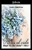 Flores al cielo (Los días robados 1)