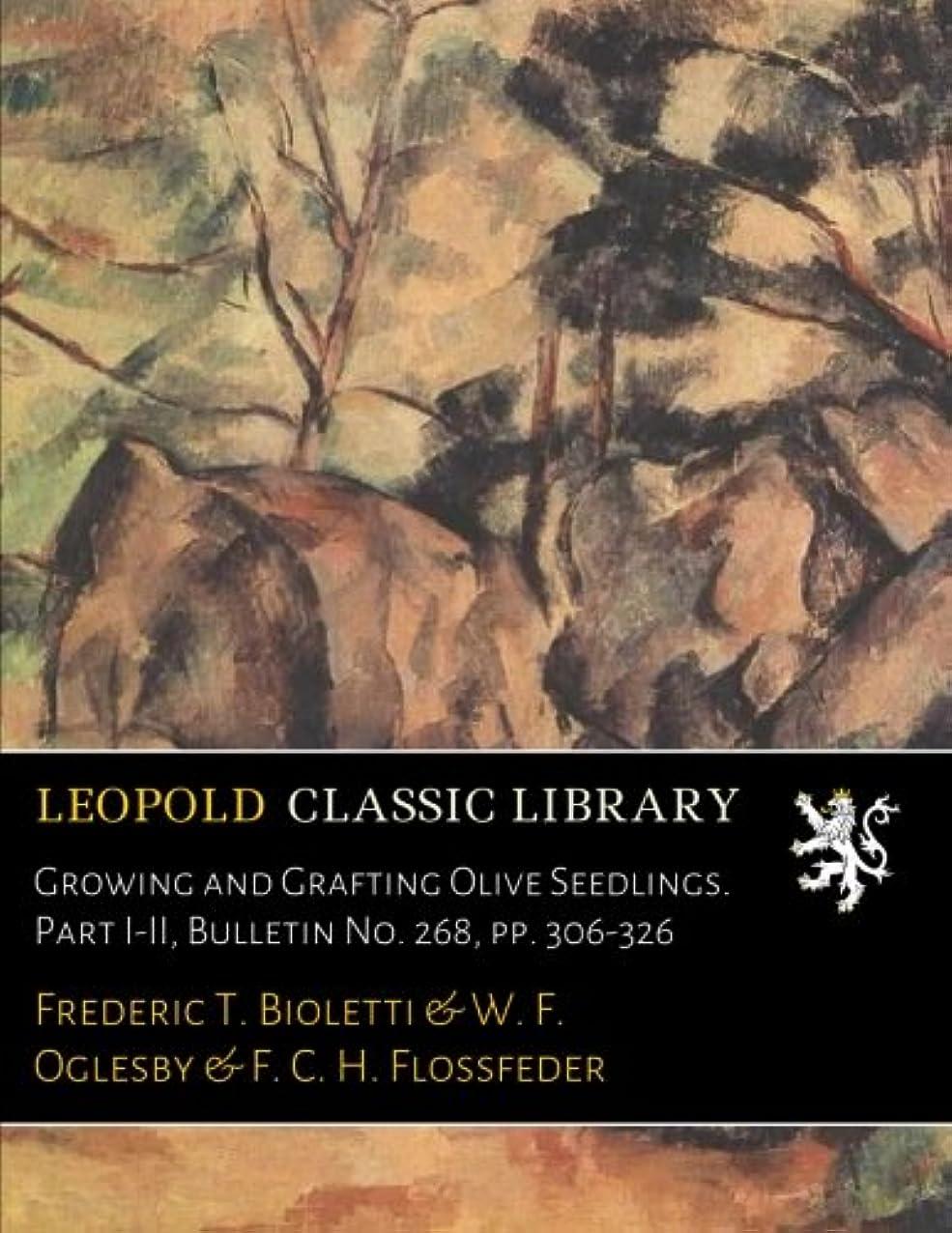 胚挨拶する不良Growing and Grafting Olive Seedlings. Part I-II, Bulletin No. 268, pp. 306-326