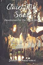 Quiet My Soul: Devotionals for the Single Mom