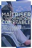 Maitriser l'information comptable, Volume 1 - Introduction à la comptabilité, théorie des comptes et établissement des comptes annuels