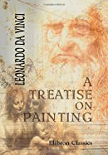 A Treatise on Painting: With a Life of Leonardo and an Account of His Works by John William Brown by Leonardo da Vinci; John William Brown (2001-06-05)