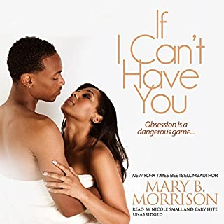 If I Can't Have You                   Written by:                                                                                                                                 Mary B. Morrison                               Narrated by:                                                                                                                                 Nicole Small,                                                                                        Cary Hite                      Length: 9 hrs and 9 mins     Not rated yet     Overall 0.0