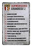Blechschild Schwäbisches Grundgesetz - Metallschild Schwaben Schwabenland Ländle Heimat - Retro Deko Schild schwäbische Sprüche - lustiges Geschenk für Schwaben oder Zugereiste Zugezogene - 20x30cm