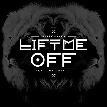Lift Me Off (Ms Triniti) [feat. Ms Triniti]