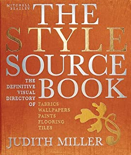 The Style Sourcebook: The Definitive Visual Directory of Fabrics, Wallpapers, Paints, Flooring, Tiles by Judith Miller (16-Apr-1998) Hardcover