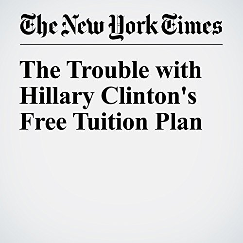 The Trouble with Hillary Clinton's Free Tuition Plan audiobook cover art