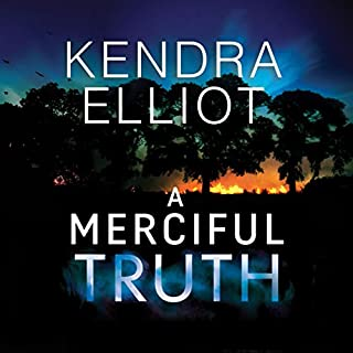 A Merciful Truth                   By:                                                                                                                                 Kendra Elliot                               Narrated by:                                                                                                                                 Teri Schnaubelt                      Length: 9 hrs and 37 mins     2,315 ratings     Overall 4.4