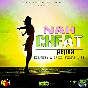 Nah Cheat Remix (feat Grizz Summaz & 88)