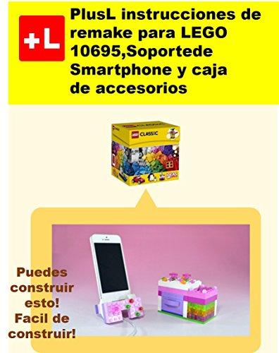 PlusL instrucciones de remake para LEGO 10695,Soporte de Smartphone y caja de...