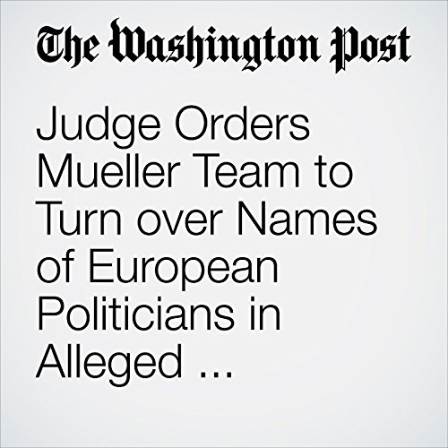 Judge Orders Mueller Team to Turn over Names of European Politicians in Alleged Manafort Lobbying Scheme copertina