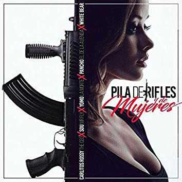 Pila de Rifles & Mujeres